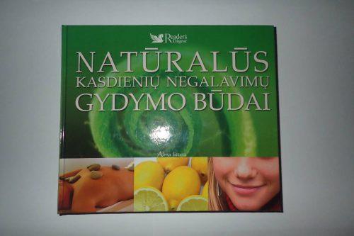 Knyga Natūralūs kasdienių negalavimų gydymo būdai