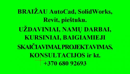 BRĖŽINIAI (AutoCAD, SolidWorks, pieštuku, Revit) ir SKAIČIAVIMAI