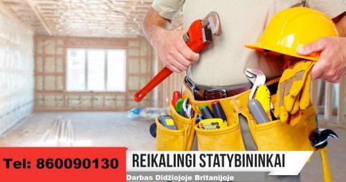 Didžiojoje Britanijoje reikalingi statybininkai-meistrai su patirtimi.